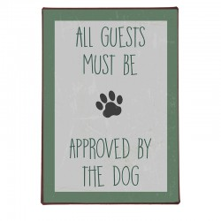 tabliczka All Guests Must Be Approved By The Dog 8979-00